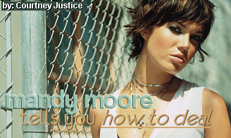 Mandy Moore, Tells You 'How To Deal'