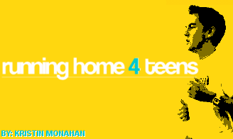 Running Home 4 Teens