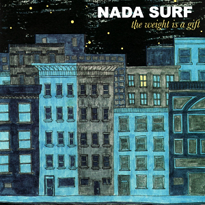 Nada Surf - 'The Weight Is A Gift'