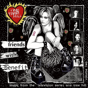 One Tree Hill Soundtrack - Vol. 2 'Friends With Benefit'