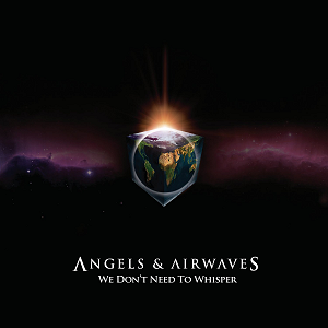 Angels & Airwaves - 'We Don't Need To Whisper'